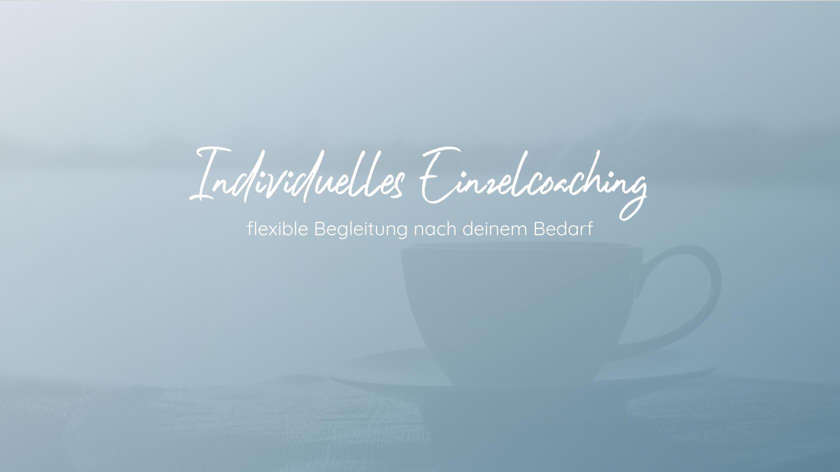 Individuelles Einzelcoaching - flexible Begleitung nach deinem Bedarf